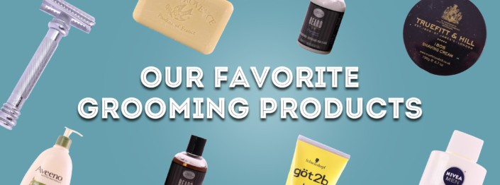 Our Favorite Grooming Products