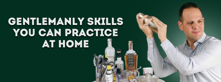 Gentlemanly Skills You can Practice from Home Cover with Raphael shaking up a cocktail