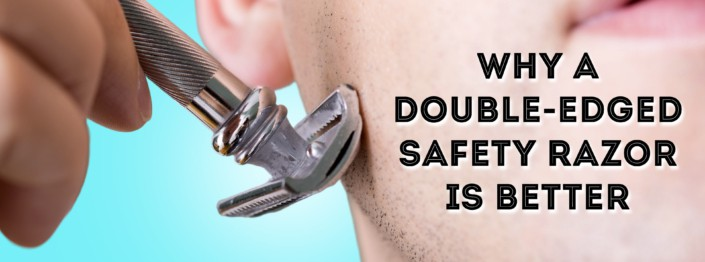 why a DE safety razor is better banner