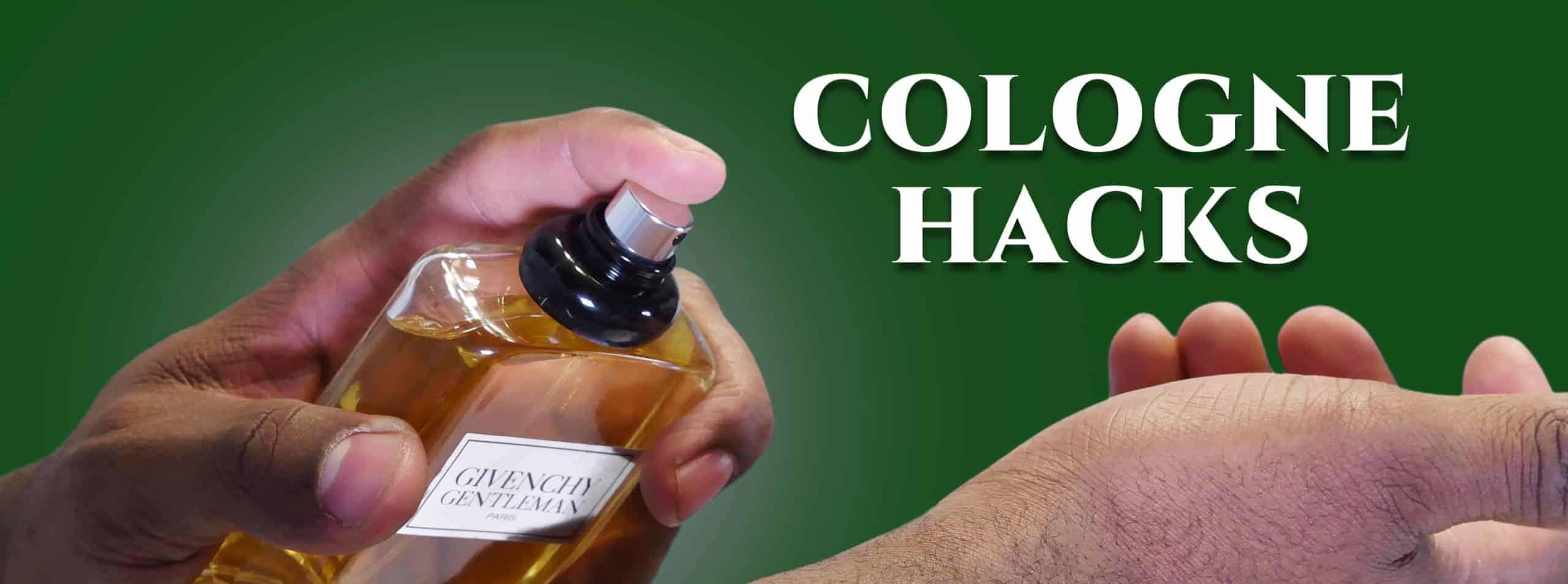 10 Cologne Hacks For Men How To Make Fragrances Last Longer