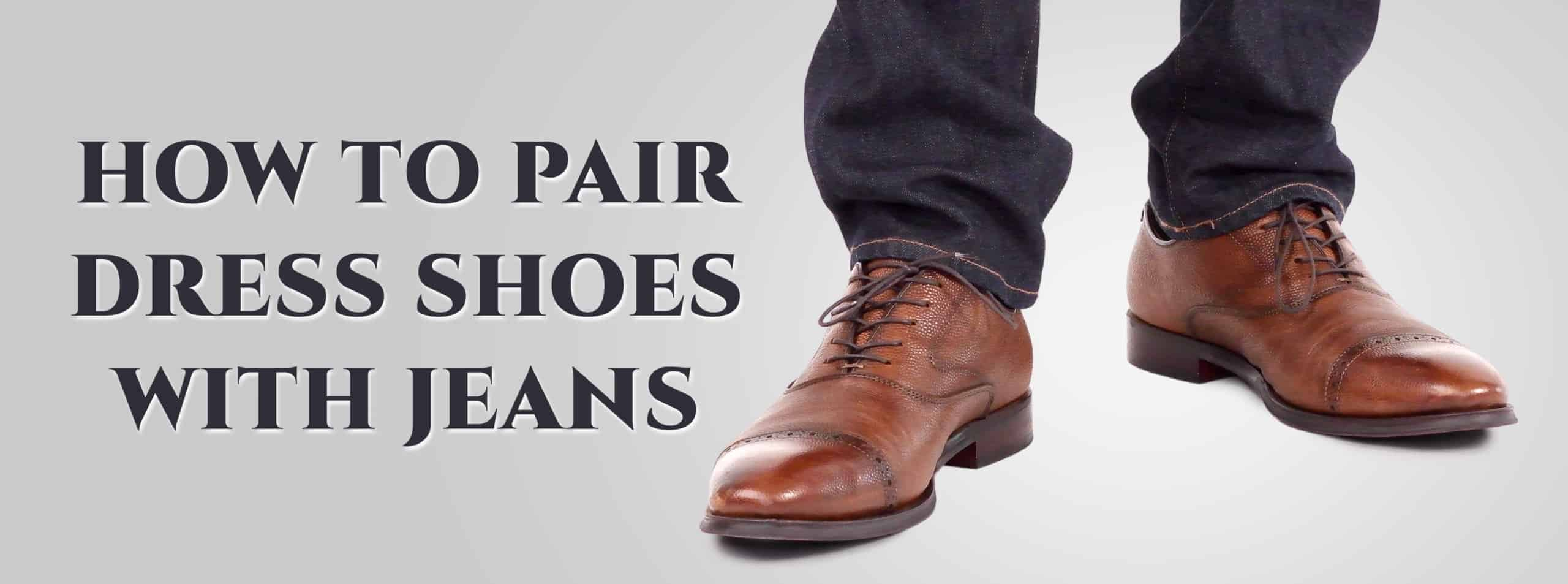 How to Pair Dress Shoes with Jeans