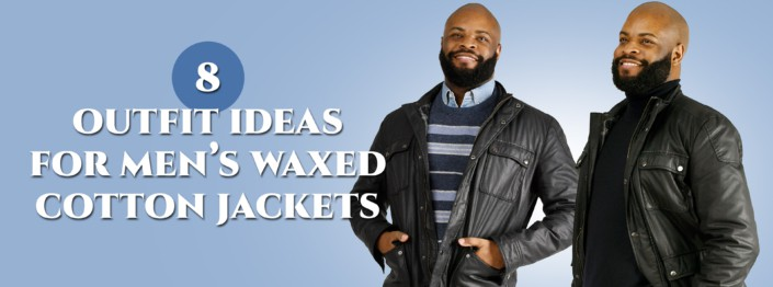 Ideas for Waxed Cotton Jacket Outfits Cover with Kyle wearing Waxed Cotton Jackets