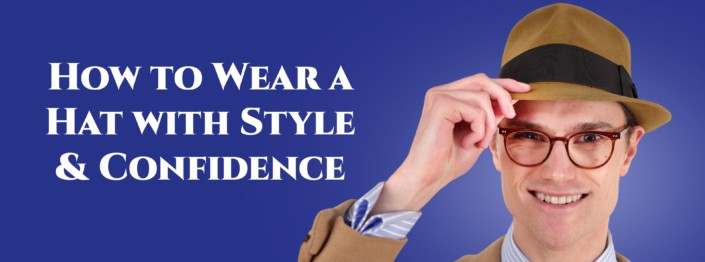 wear classic hats confidently_3870x1440