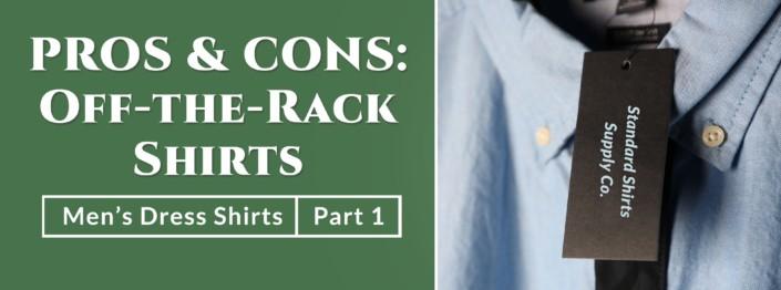 Pros & Cons: Off-the-Rack Shirts (Men's Dress Shirts, Part 1)